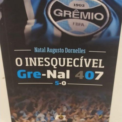 Livro O inesquecível Grenal 407 – cinco a zero