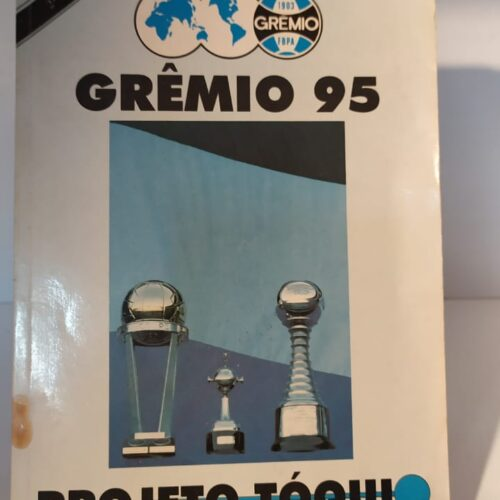 Livro Grêmio 95 Projeto Tóquio