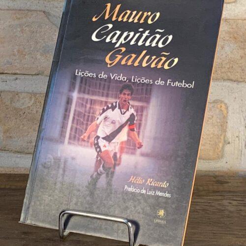 Livro Mauro Capitão Galvão lições de vida, lições de futebol por Hélio Ricardo