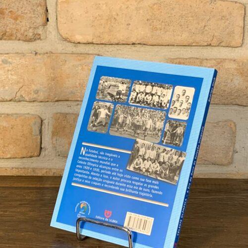 Livro Celeste olímpica, a era de ouro da seleção uruguaia por Rodrigo Koch