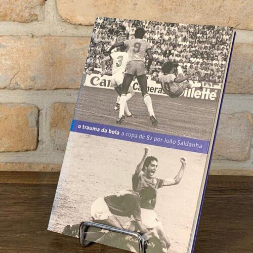 Livro O Trauma da bola Copa de 1982 por João Saldanha